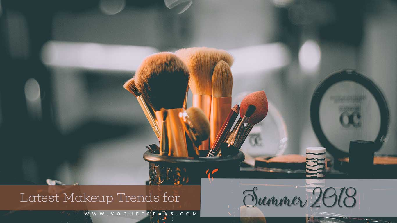 Latest Makeup Trends for Summers 2018