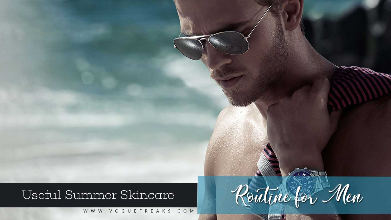 Useful Summer Skincare Routine of Men
