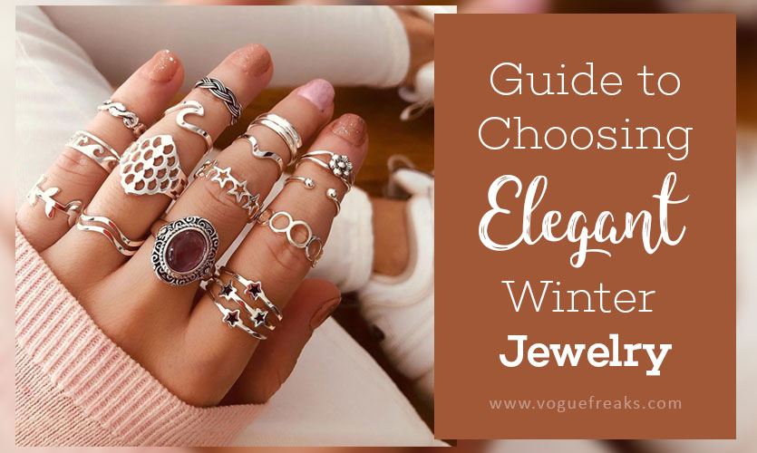 A Simple Guide to Choosing Elegant Winter Jewelry